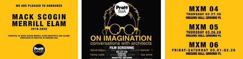 Mack Scogin and Merrill Elam, 2019–2020. Pricipal of Mack Scogin Merrill Elam Architects and Kajima Professor in Practice in Harvard GSD. On Imagination: Conversations with architects—Film Screening, February 27, 2020, 12:00 PM, Higgins Hall Auditorium. MXM 04, February 27, 2020, Higgins Hall, Ground Floor. MXM 05, March 26, 2020, Higgins Hall, Ground Floor. MXM 06, May 1–2, 2020, Higgins Hall, Ground Floor.