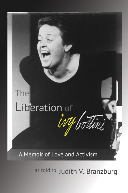 The Liberation of Ivy Bottini:  A Memoir of Love in Activism