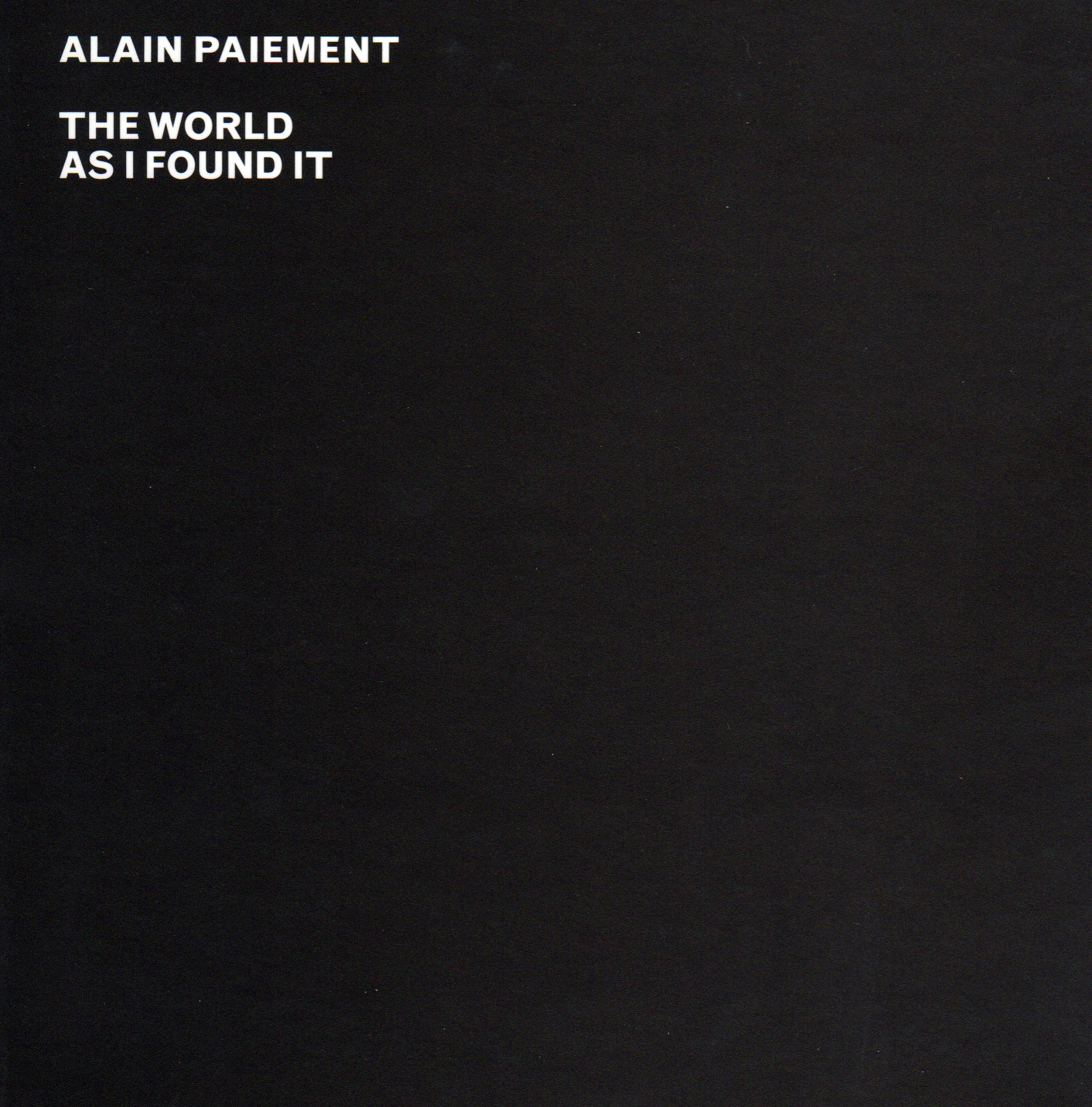 Alain Paiement: The Worlds As I Found It catalog cover