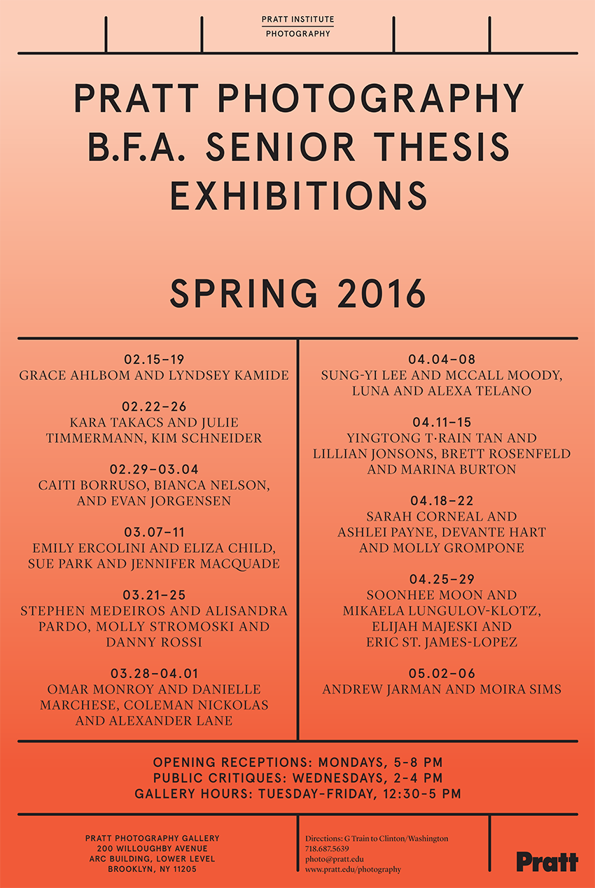 Poster for Pratt Photography B.F.A. Senior Thesis Exhibitions, Spring 2016
