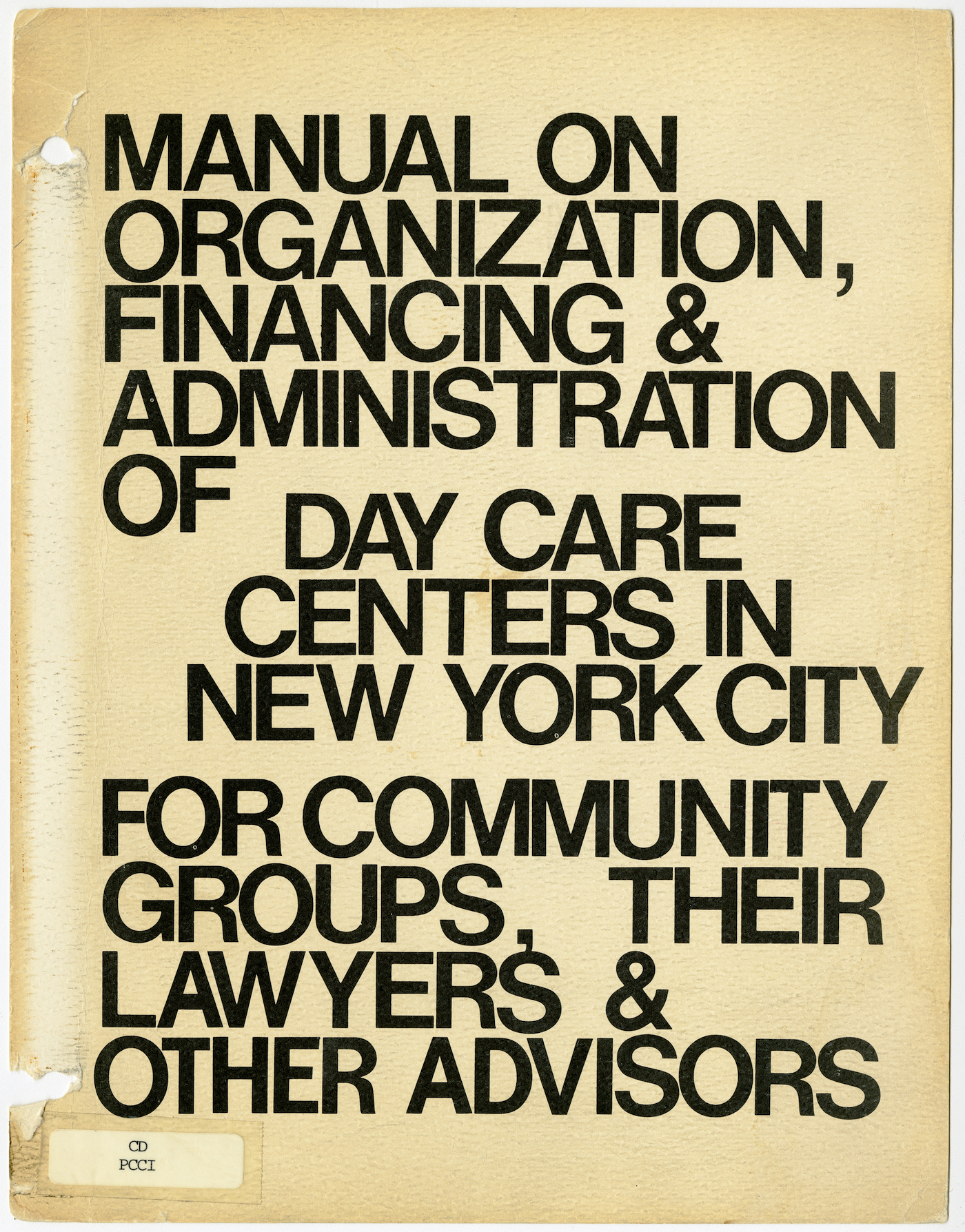 Manual on Day Care Centers in New York City (1970) (Ronald Shiffman collection on the Pratt Center for Community Development, 2013.023, Box 59, Folder 8; Brooklyn Historical Society)