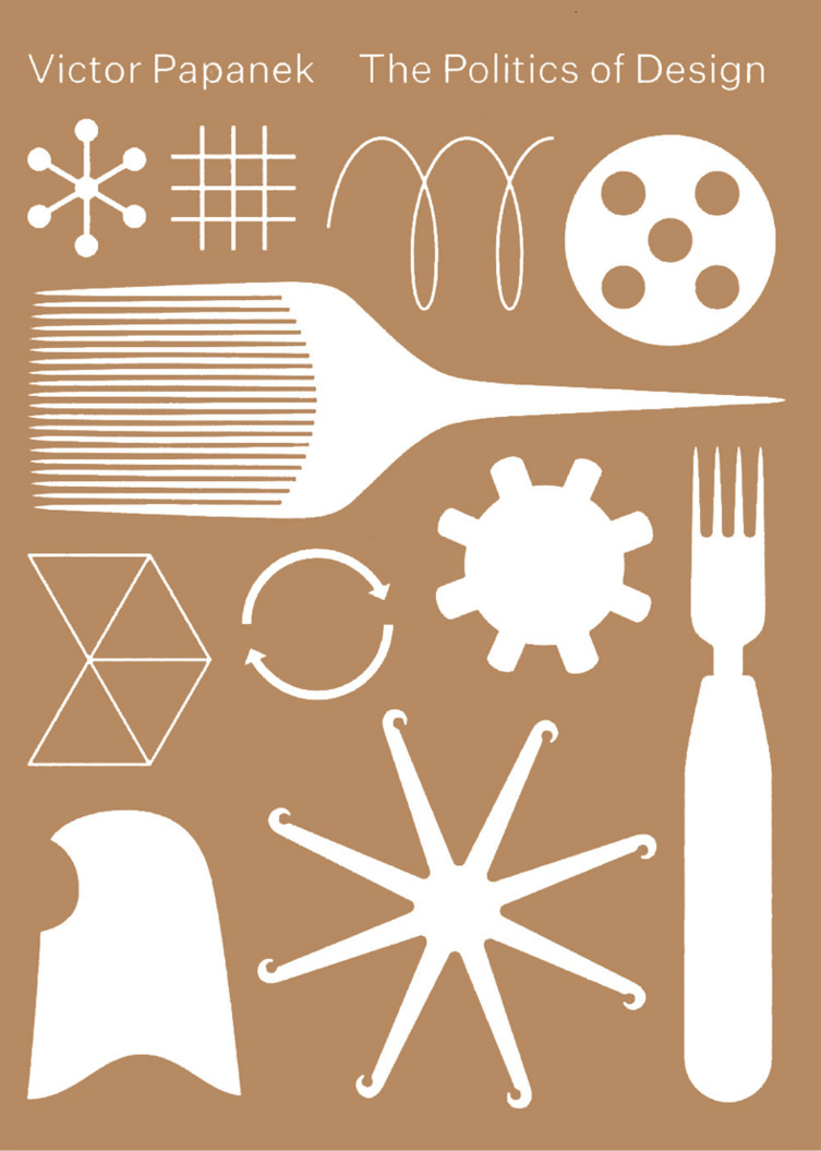 Book cover of The Politics of Design on Victor Papanek