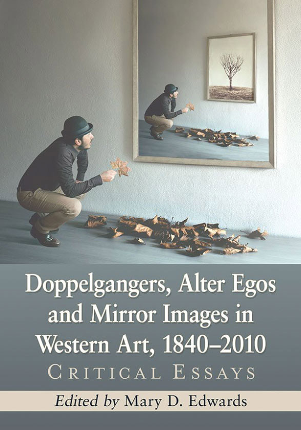 Book cover of Doppelgangers, Alter Egos and Mirror Images in Western Art, 1840–2010