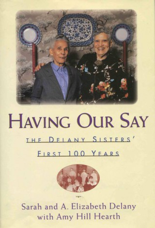 Having Our Say: The Delany Sisters' First 100 Years (1993)