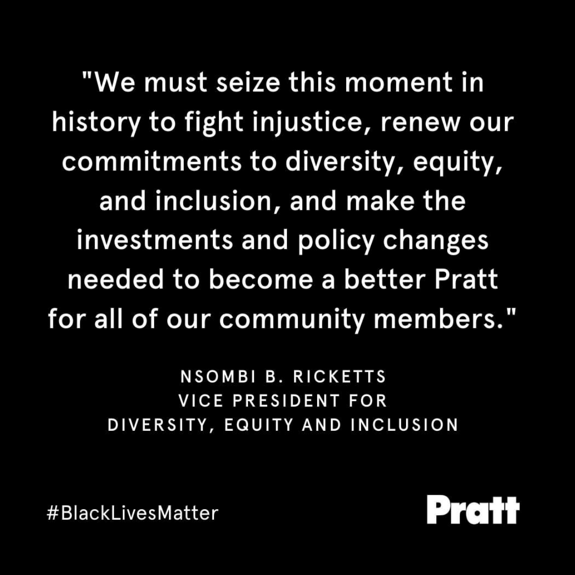 A screengrab that includes a statement from Nsombi B. Ricketts, Vice President for Diversity, Equity, and Inclusion that reads, We must seize this moment in history to fight injustice, renew our commitments to diversity, equity, and inclusion, and make the investments and policy changes needed to become a better Pratt for all of our community members.